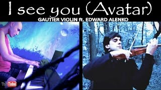Avatar ''I See you'' Theme (Violin/Piano Cover) Marc-Andre Gautier Violin ft. Edward Alenko