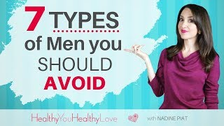 Should I Date Him?    7 Types of Men You Should Avoid  (Healthy  You Healthy Love)