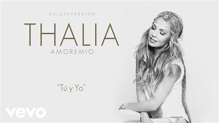 Thalía - Tú y Yo (Cover Audio)