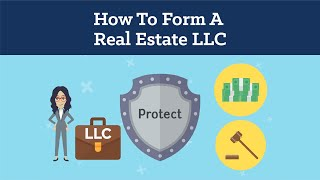 How To Form A Real Estate LLC