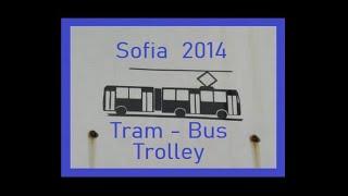 preview picture of video 'Sofia - Tram - Bus - Visite anno 2014'