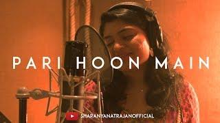 Pari Hoon Main Cover | Sharanya Natrajan - sharanya05