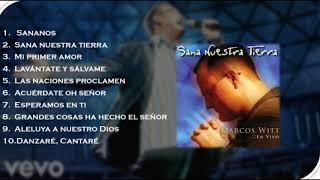 Sana Nuestra Tierra álbum Completo Marcos Witt 2001