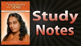 Autobiography of a Yogi by Paramahansa Yogananda (Study Notes)