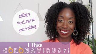 I Thee Coronavirus?! 5 tips to DIY Livestream your Wedding for FREE!