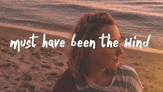 Alec Benjamin   Must Have Been The Wind (Lyric Video)