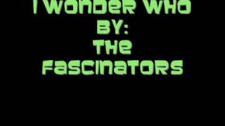 The Fascinators- I Wonder Who (Doo Wop)