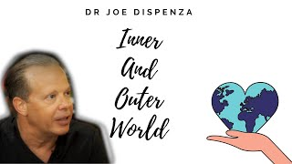 Inner and outer world By Dr  Joe Dispenza