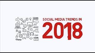 Social Media Trends in 2018