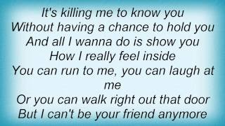 I can t be your friend anymore lyrics