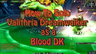 How To Solo Valithria Dreamwalker as a Blood DK