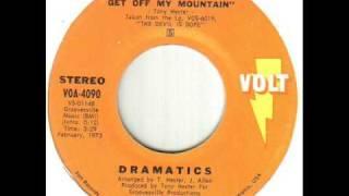 Dramatics Hey You Get Off My Mountain