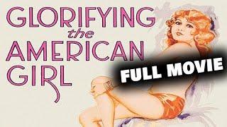GLORIFYING THE AMERICAN GIRL  Full Lengthal Movie  English  HD  720p