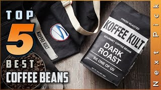 Top 5 Best Coffee Beans Reviews in 2020