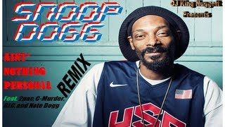 Snoop Dogg - Aint' Nothing Personal (REMIX)- [Feat. 2pac, C Murder, GLC, and Nate Dogg