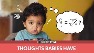 FilterCopy | Thoughts Babies Have | बच्चों के शरारती ख्याल