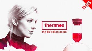 The $9 Billion Scam: Theranos