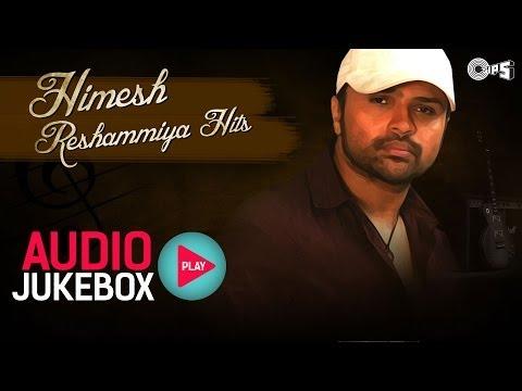 Himesh Reshammiya Hits   Audio Jukebox   Full Songs Non Stop