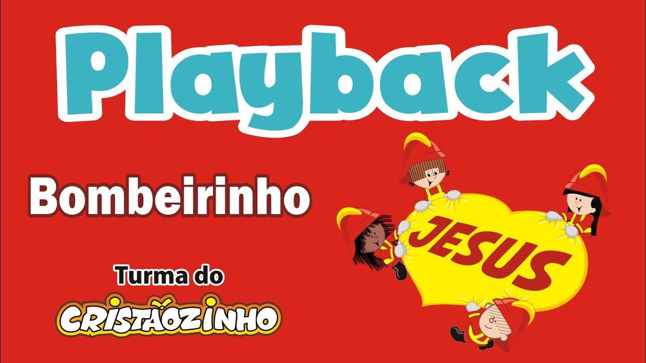 Playback - Bombeirinhos de Jesus - Turma do Cristãozinho