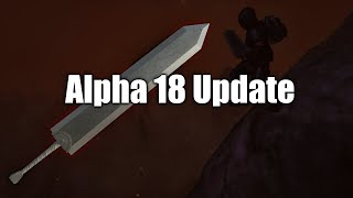 Short Video Preview for my Alpha 18 Berserk Dragonslayer Mod Update