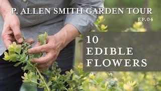 10 Edible Flowers | Spring Vegetable Garden Tour: P. Allen Smith  (2019) 4K