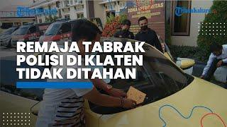 Kabar Terbaru Remaja Tabrak Polisi di Klaten, Jadi Tersangka dan Tidak Ditahan, Ini Proses Hukumnya