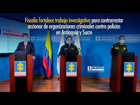 Fiscal Francisco Barbosa: Fiscalía fortalece trabajo para contrarrestar accionar contra policías