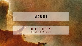 MOUNT - Melody feat. Bright Sparks (Cover Art) [Ultra Music]