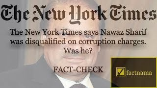 Fact-Check | The New York Times says Nawaz Sharif was disqualified over corruption charges.