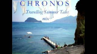 Chillout - Chronos - Travelling Summer Tales (mix) 2013