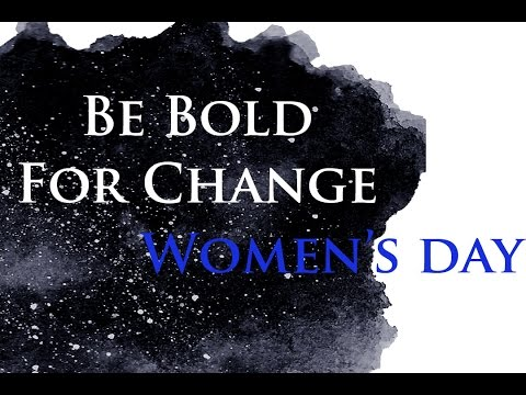 Be Bold For Change || Womens Day Poem 2017 || Poetry