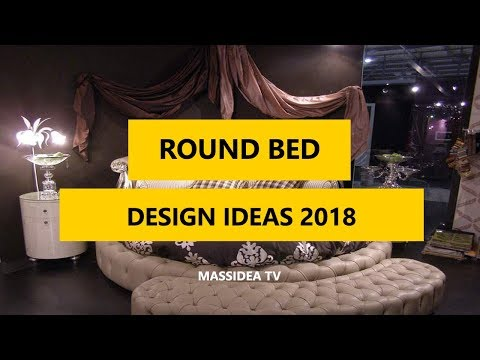 45+ Awesome Round Bed Design Ideas 2018