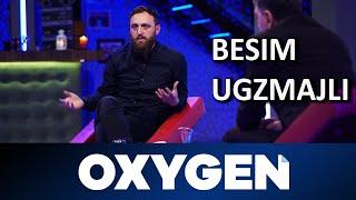 OXYGEN Pjesa 1   Besim Ugzmajli 18.05.2019