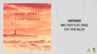 Mike Perry & Hot Shade — Lighthouse Feat  Renè Miller