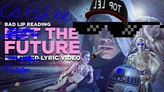 NOT THE FUTURE -- A Bad Lip Reading -- Random Version