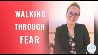 Walking Through Fear (Video)