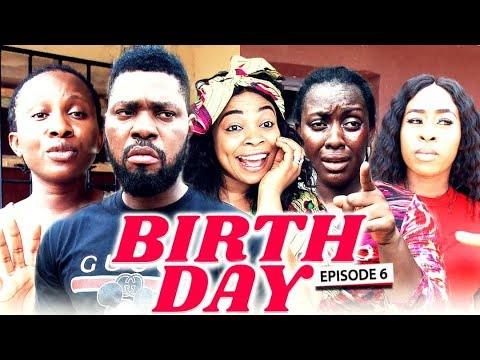BIRTH DAY (Chapter 6) - LATEST 2019 NIGERIAN NOLLYWOOD MOVIES