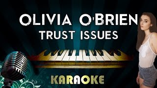 Olivia O'Brien - Trust Issues   Piano Karaoke Instrumental Lyrics Cover Sing Along