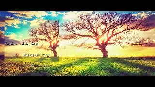 Andhy KHB Rap - Melangkah Pergi [Video Lyric]