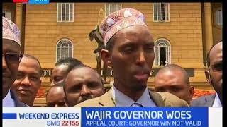 The court of appeal upholds nullification of the victory of Wajir governor Mohamed Abdi Mohamud
