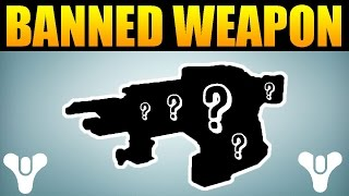 Bungie BANNED This Weapon - Destiny BANNED Weapon