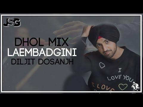 Laembadgini | Dhol Mix | Diljit Dosanjh | Dj JSG | Syco TM