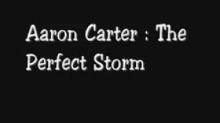 Muzica Aaron Carter  The Perfect Storm.flv