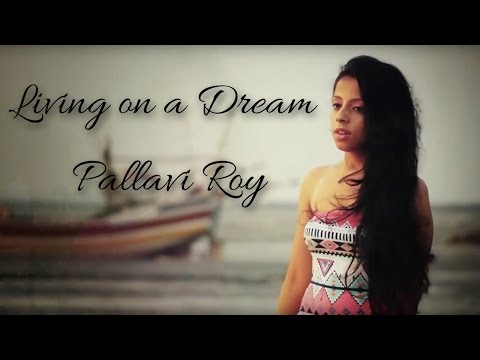 Living on a dream   Pallavi Roy    FAMOUS SONG