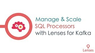 Lenses SQL processors, manage, scale in CONNECT mode