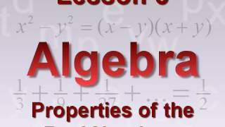 Algebra Lesson 3: Properties of the Real Numbers