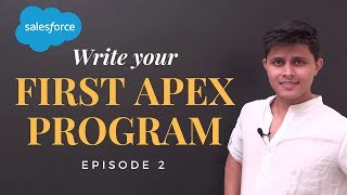 How to write your first Apex program? | Salesforce Apex basics