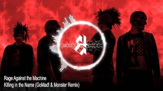 Rage Against the Machine -  Killing in the name (GoMad! & Monster Remix)