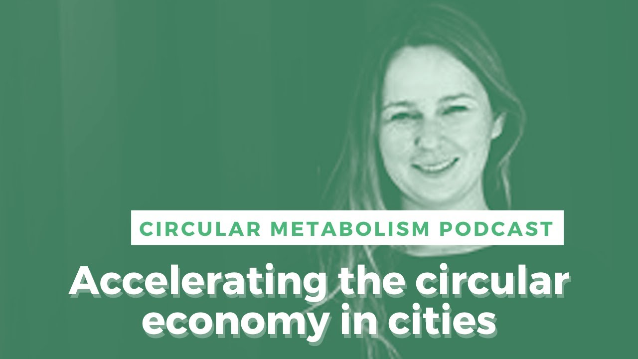 Podcast Circular Metabolism #8 - The role of Ellen MacArthur Foundation in Circulard Economy