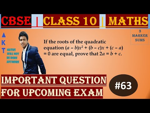 #63 | 3 Marker | CBSE | Class X | If the roots of the quadratic equation (a – b)x2 + (b – c)x + (c – a) = 0 are equal, prove that 2a = b + c. Explained by: Brijesh Sharma